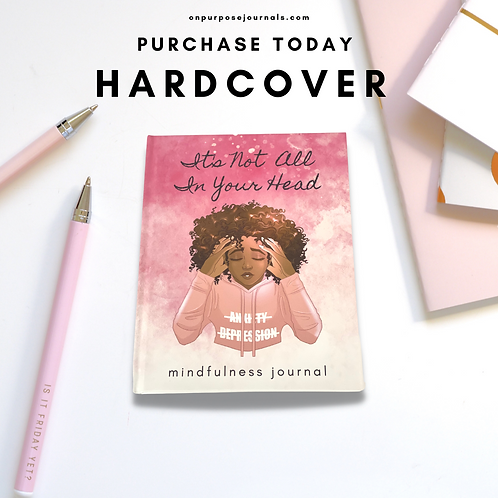 It's Not All In Your Head: Mental Wellness Journal (Hardcover)