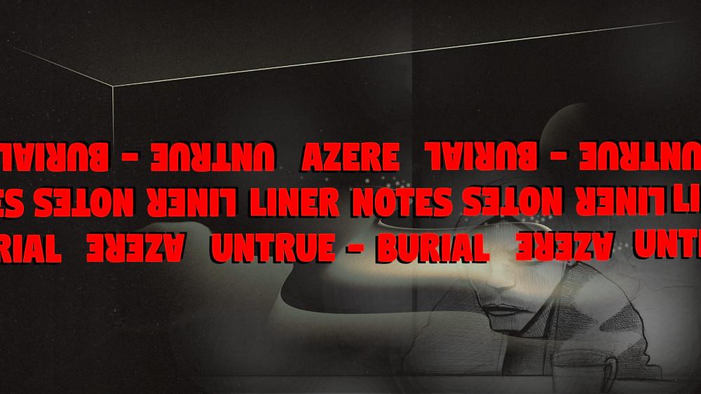 Burial Untrue Notes Azere