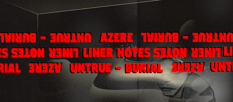 TIME + PLACE Liner Notes: Untrue by Burial