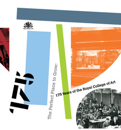 The Perfect Place to Grow: 175 Years of the Royal College of Art