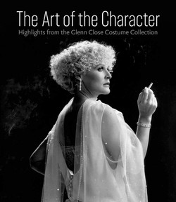 The Art of the Character: Highlights from the Glenn Close Costume Collection