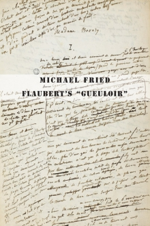 "Flaubert's ""Gueuloir"": On ""Madame Bovary"" and ""Salammbô"""