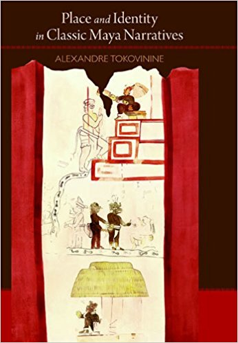 Place and Identity in Classic Maya Narratives