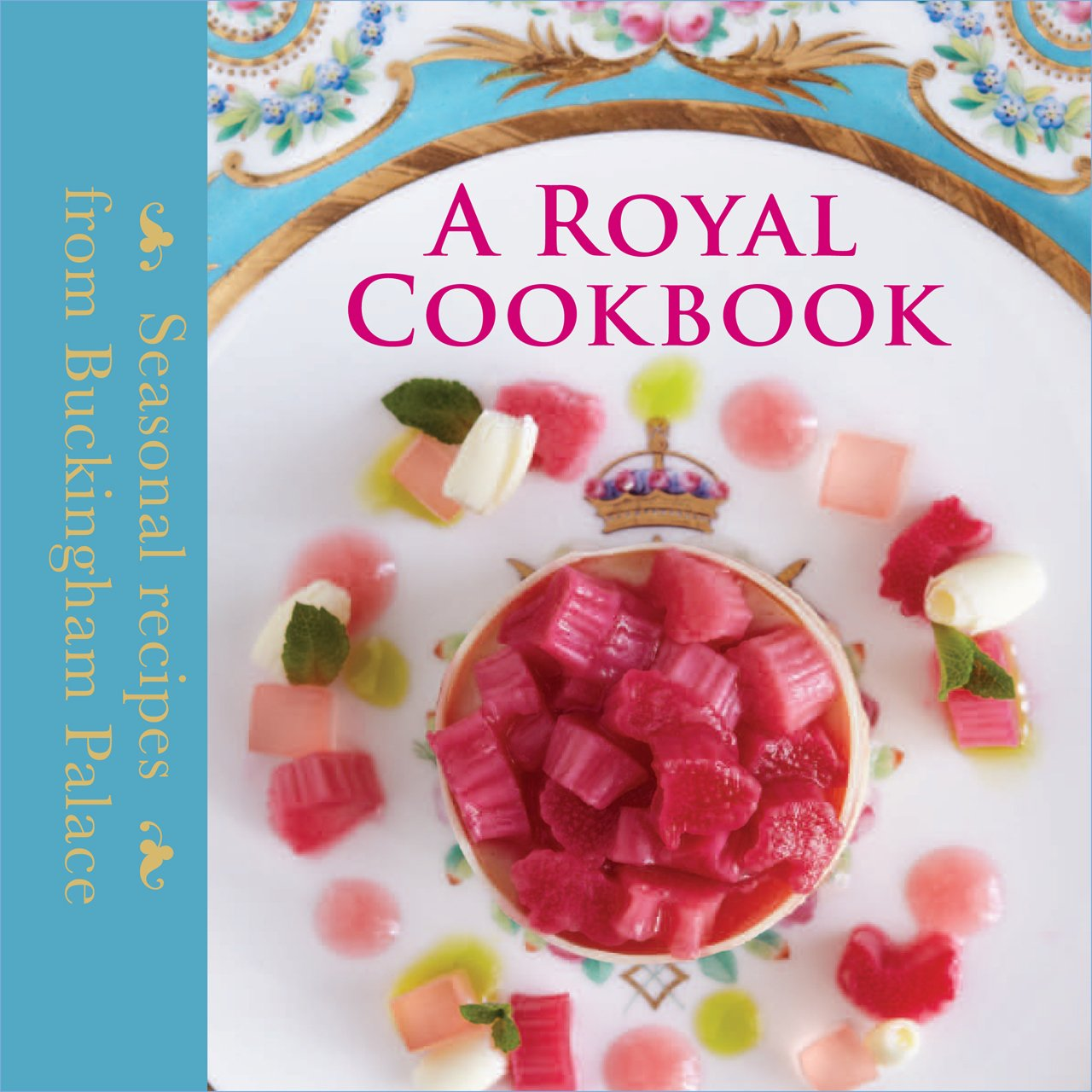 A Royal Cookbook: Seasonal Recipes from Buckingham Palace