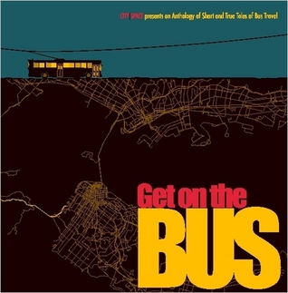 Get on the Bus: Short and True Tales of Bus Travel