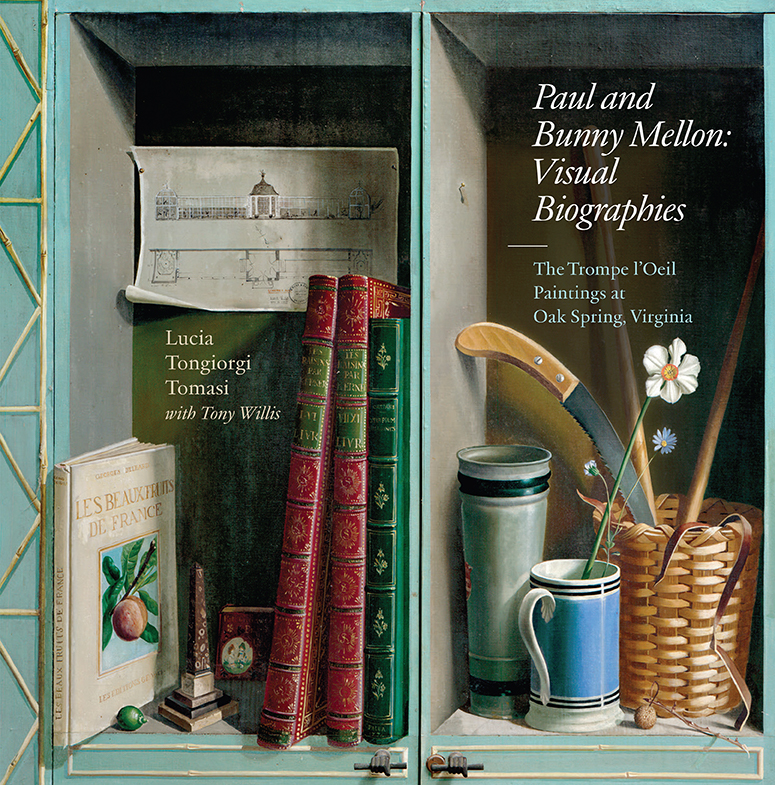 Paul and Bunny Mellon: Visual Biographies: The Trompe l'Oeil Paintings at Oak Spring, Virginia