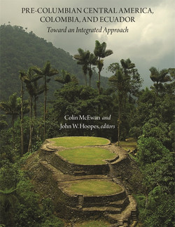 Pre-Columbian Central America, Colombia, and Ecuador: Toward an Integrated Approach