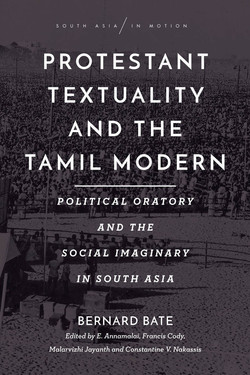 Protestant Textuality and the Tamil Modern: Political Oratory and the Social Imaginary in South Asia
