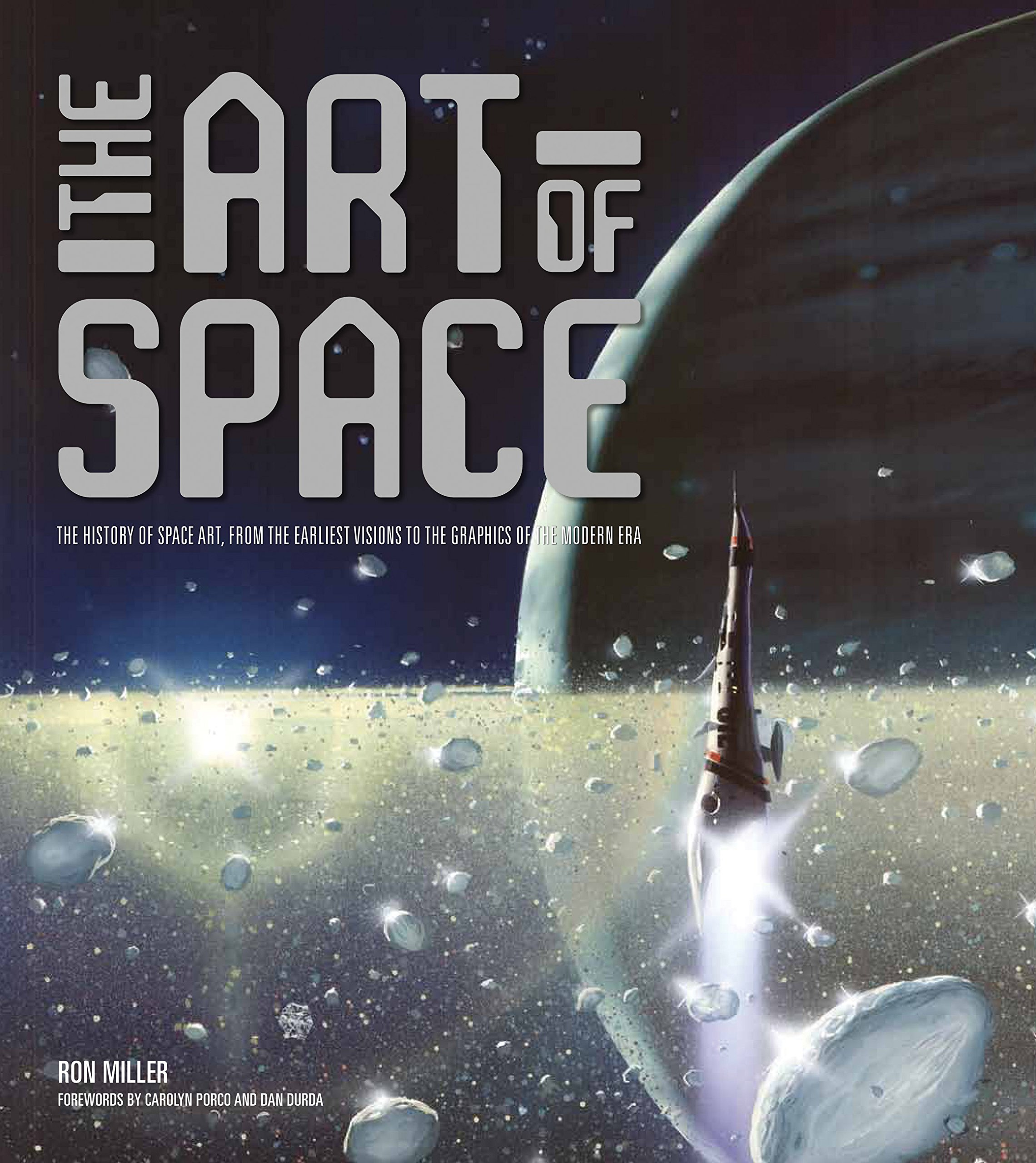 The Art of Space: The History of Space Art, from the Earliest Visions to the Graphics of the Modern
