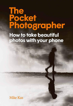 The Pocket Photographer: How to take beautiful photos with your phone