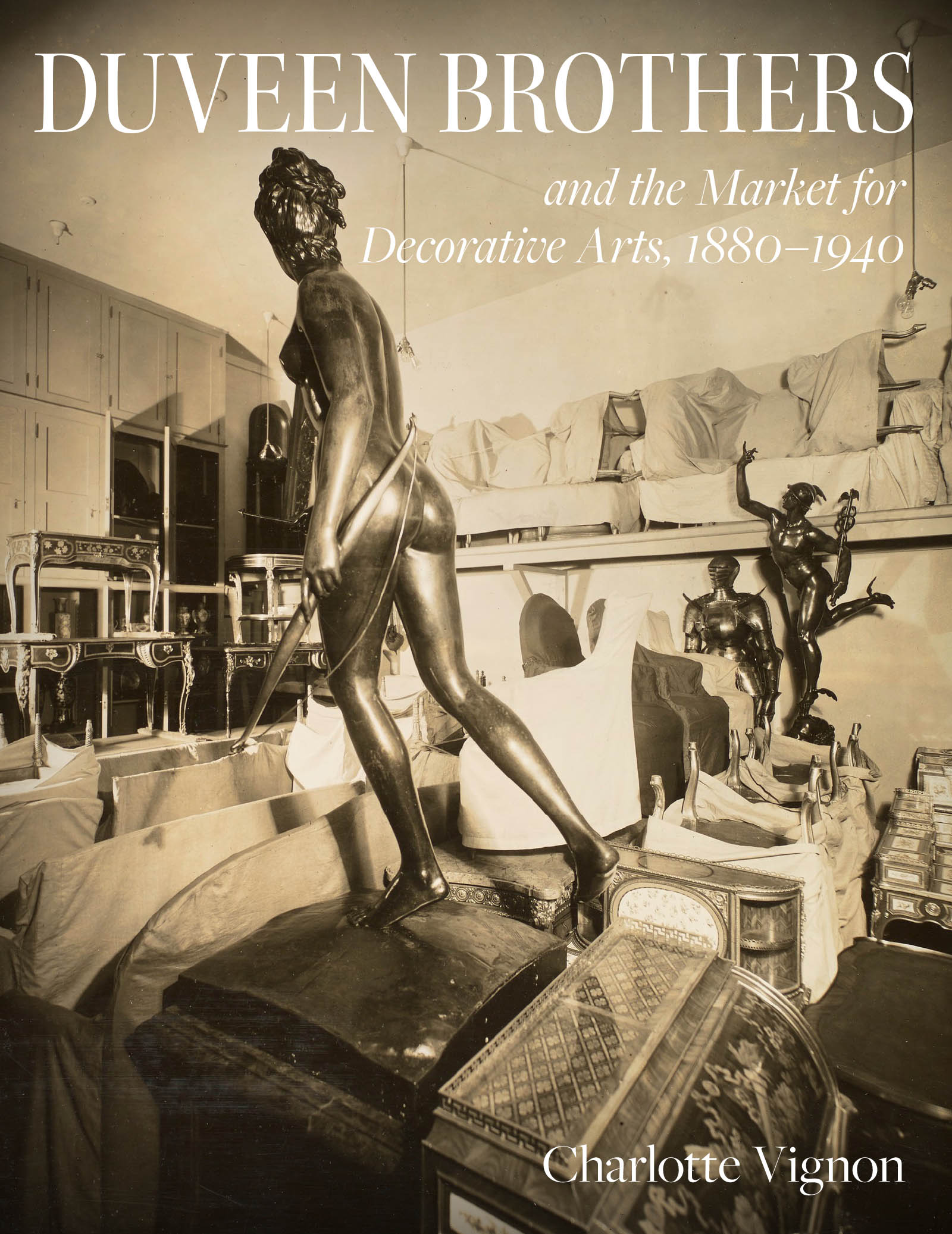 Duveen Brothers and the Market for Decorative Arts, 1880–1940