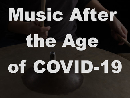Music After the Age of COVID-19