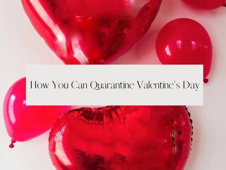 9 Ways to Quarantine Valentines Day