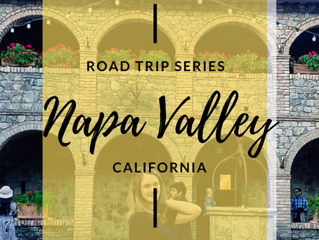 Road Trip Series: Napa Valley