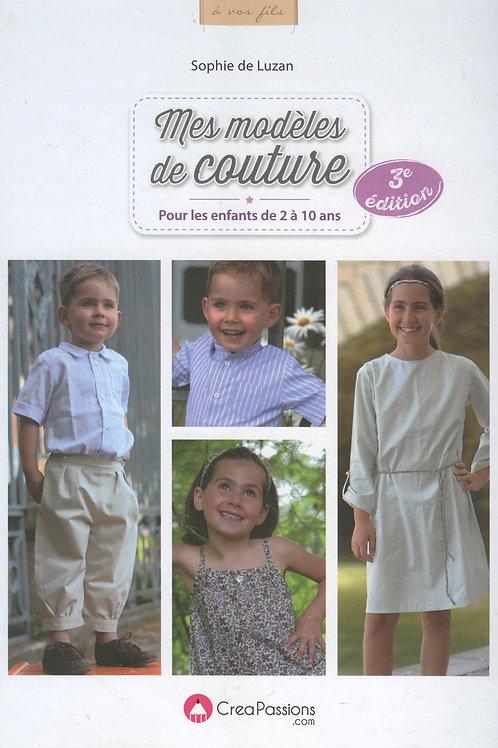 Mes modèles de couture - Pour les enfants de 2 à 10 ans