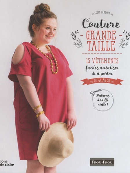 Couture grande taille - 15 vêtements faciles à réaliser & à porter, du 44 au 58