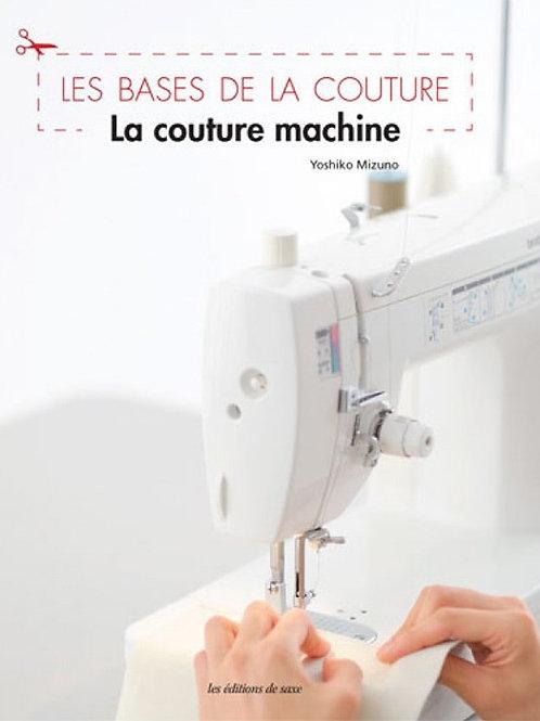 Les bases de la couture - La couture machine