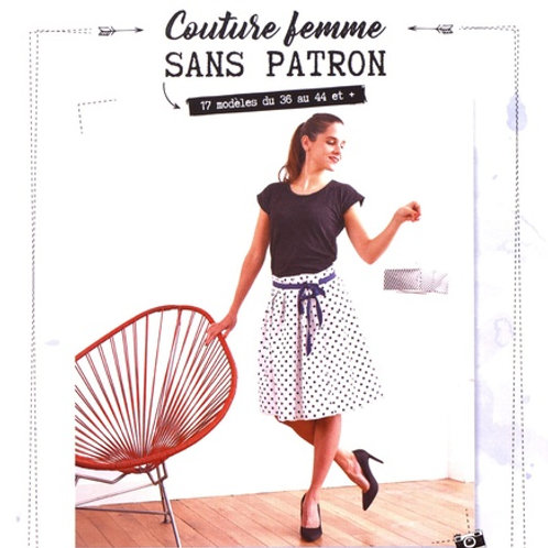 Couture femme sans patron - 17 modèles du 36 au 44 et plus