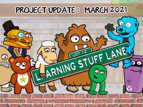 Learning Stuff Lane - Project Update - March 2021