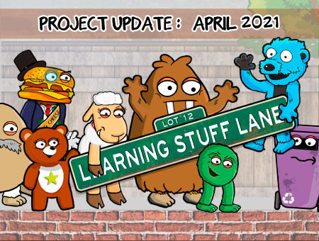 Learning Stuff Lane - Project Update - April 2021