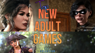 Top 5 new adult games you have to play! May 2021 selection