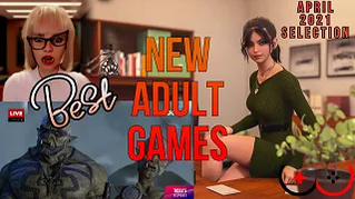 Top 5 new adult games you have to try! April 2021 selection