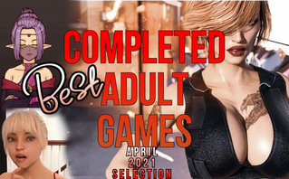 Top completed adult games you have to play! April 2021 selection