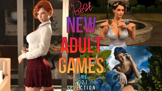 Best new adult games you have to play! June 2021 selection