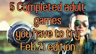 5 completed adult games you have to try! February 2021 selection