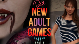 Best new adult games you have to play This Summer! Part 1