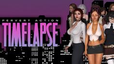Pervert Action: Timelapse v0.27.3 Public