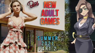 Best new adult games you have to play This Summer! Part 2
