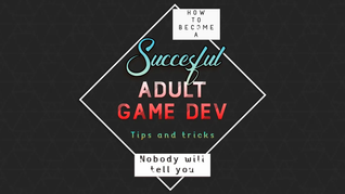 How to be a successful adult (indie) game developer