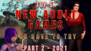Top 5 new adult games you have to try! March 2021 selection