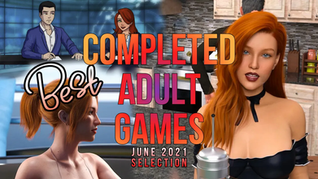Best recently completed adult games you have to play! June 2021 selection