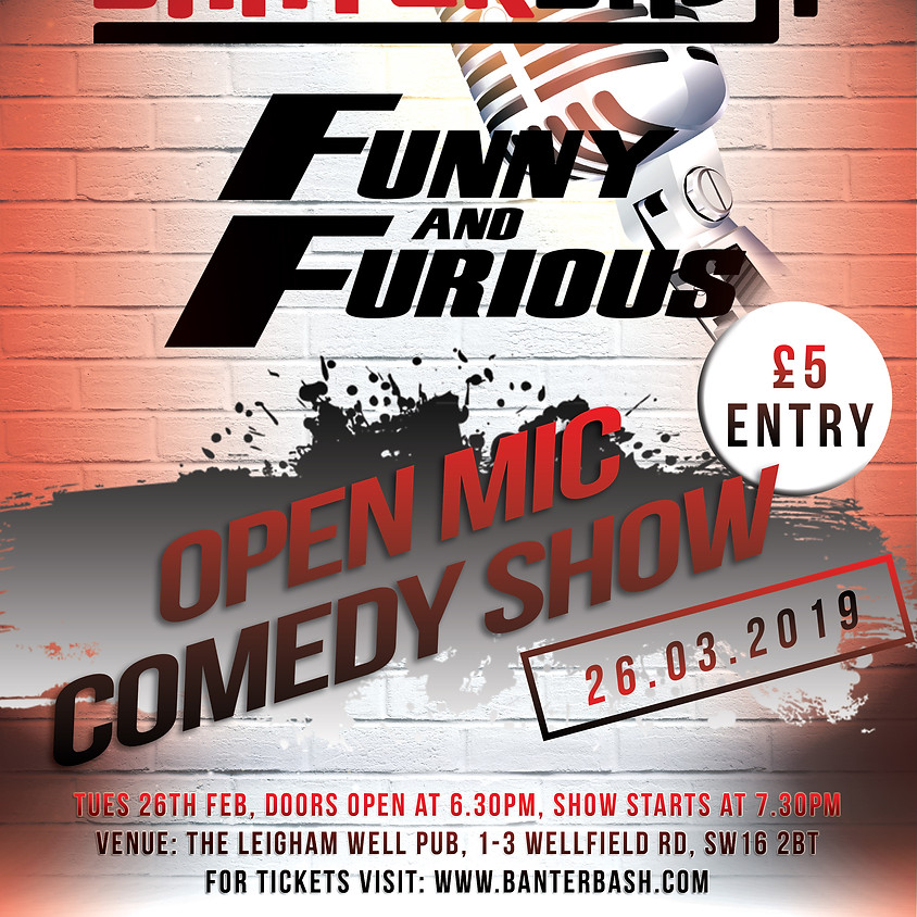 Banterbash / Funny & Furious open mic comedy night  (Friends + Family) (1)