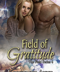 FIELD OF GRATITUDE by @AuthorJaqAnne #newrelease #mf #romance @SirenBookstrand