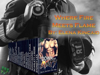 WHERE FIRE MEETS FLAME @Elenakincaid1 #Downanddirty @Romancerebels69