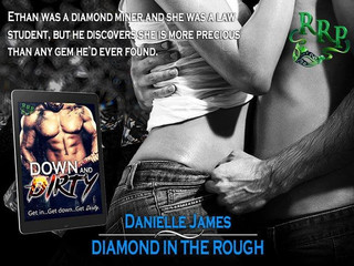 DIAMOND IN THE ROUGH @ddjames1976 #Downanddirty @RomanceRebels69