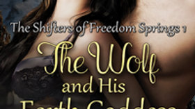 The Wolf and his Earth Goddess, Freedom Springs 1