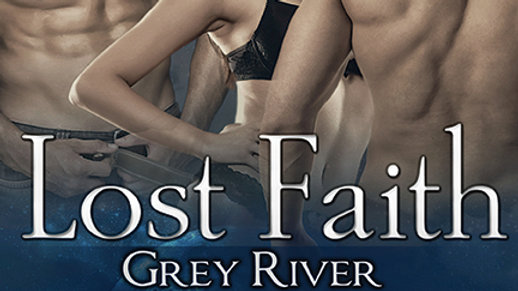 Lost Faith, Grey River 1