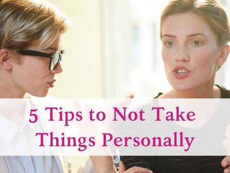 5 Tips to Not Take Things Personally