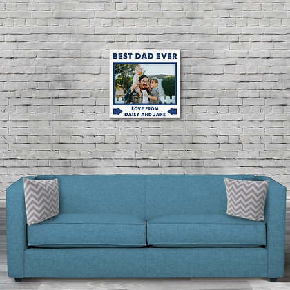 """""""Best Dad Ever"""" Canvas (30""""x30"""")"""