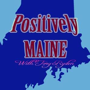 Radio Show: Positively Maine