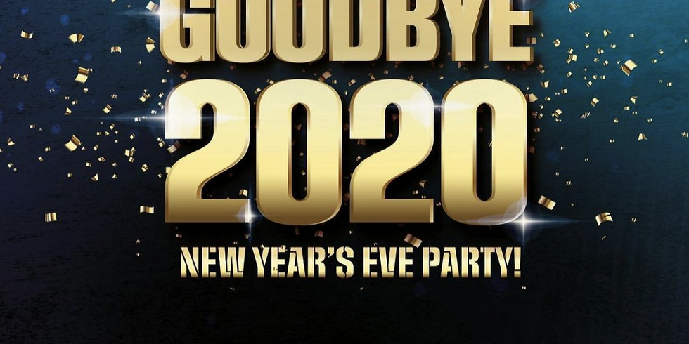 Goodbye 2020 New Years Eve Party