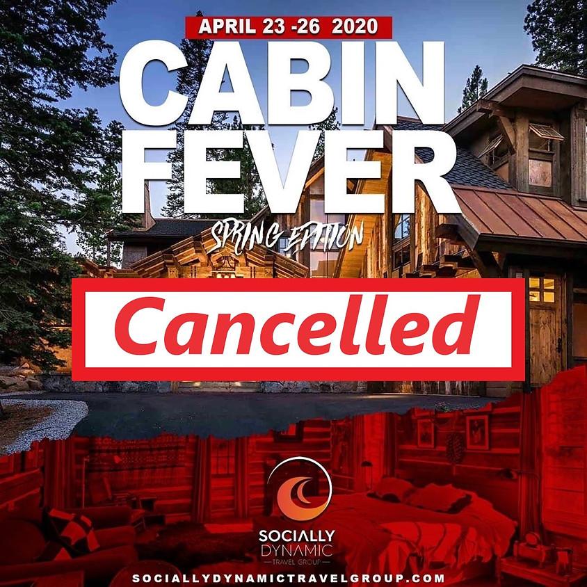 Cabin Fever 2020 Spring Edition