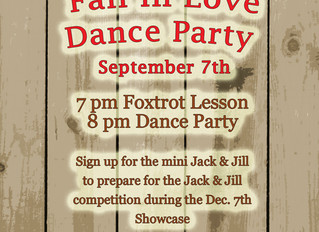 Saturday September 7th Dance Party with  Foxtrot Lesson and mini Jack & Jill