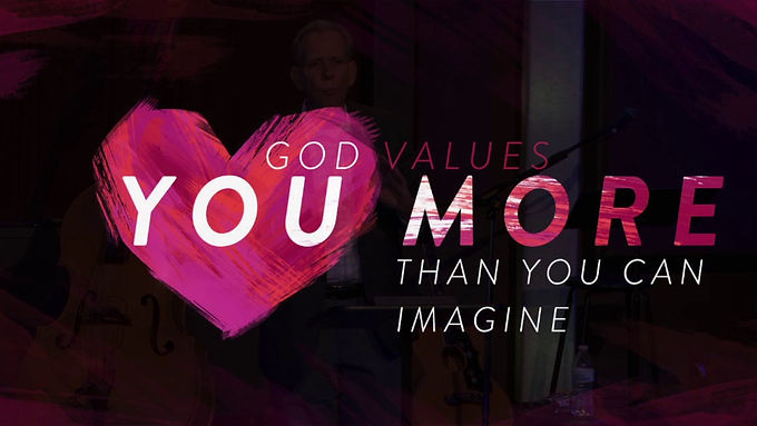 Every person has a special and exceptional value in God's eyes.
