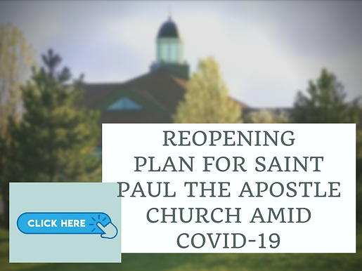 REOPENING PLAN FOR SAINT PAUL THE APOSTLE CHURCH AMID COVID-19