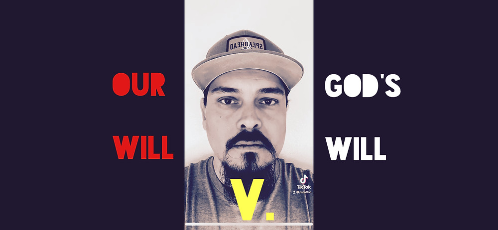 our will v. God's will - psalm 119